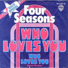 Who Loves You (song) 1975 single by The Four Seasons