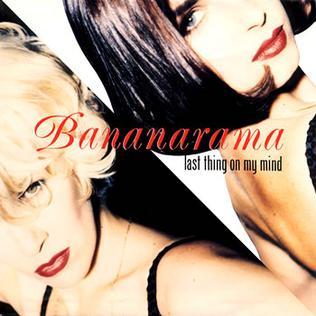 Last Thing on My Mind (Bananarama song) 1992 single by Bananarama