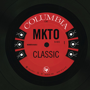 Classic (MKTO song) 2013 single by MKTO