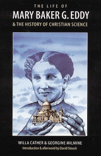 <i>The Life of Mary Baker G. Eddy and the History of Christian Science</i> book by Willa Cather