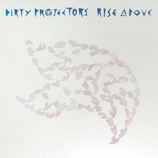 <i>Rise Above</i> (Dirty Projectors album) 2007 studio album by Dirty Projectors