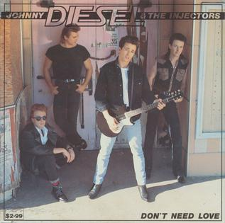 Dont Need Love (Johnny Diesel and the Injectors song) 1988 single by Johnny Diesel and the Injectors