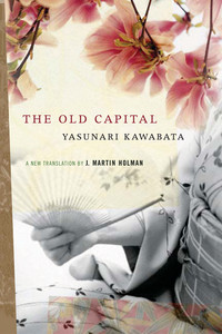 Front cover of The Old Capital, 1961 Novel by Yasunari Kawabata.jpg