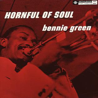 <i>Hornful of Soul</i> 1961 studio album by Bennie Green