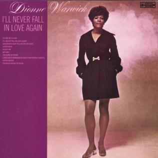 <i>Ill Never Fall in Love Again</i> (album) 1970 studio album by Dionne Warwick