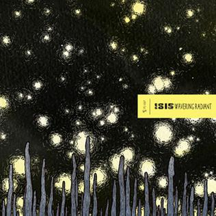 <i>Wavering Radiant</i> 2009 studio album by ISIS