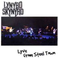 <i>Lyve from Steel Town</i> 1998 live album by Lynyrd Skynyrd