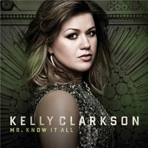 Mr. Know It All 2011 single by Kelly Clarkson
