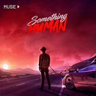 Something Human 2018 song by Muse