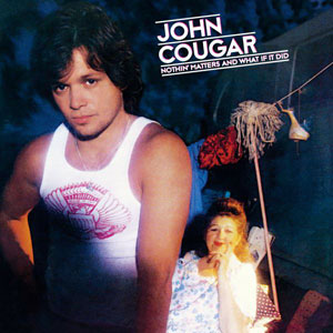 <i>Nothin Matters and What If It Did</i> 1980 studio album by John Cougar