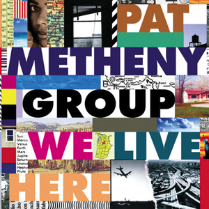 <i>We Live Here</i> 1995 studio album by Pat Metheny Group