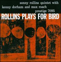 <i>Rollins Plays for Bird</i> 1957 studio album by Sonny Rollins