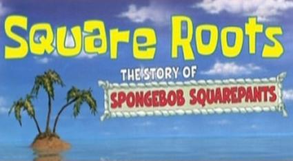 Square Roots: The Story of SpongeBob SquarePants - Wikipedia