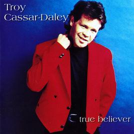<i>True Believer</i> (Troy Cassar-Daley album) 1997 studio album by Troy Cassar-Daley