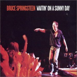 Waitin on a Sunny Day 2003 single by Bruce Springsteen