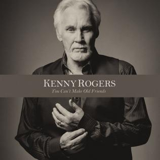 <i>You Cant Make Old Friends</i> (album) 2013 studio album by Kenny Rogers