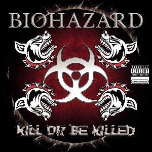 <i>Kill or Be Killed</i> (Biohazard album) 2003 studio album by Biohazard