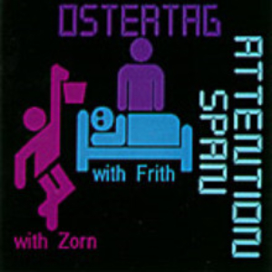 <i>Attention Span</i> (album) 1990 studio album by Ostertag with Zorn with Frith