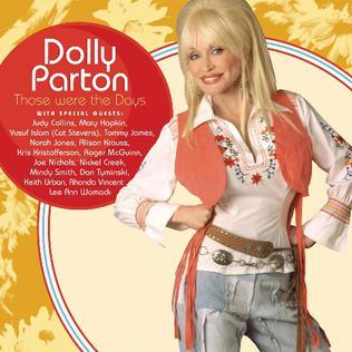 <i>Those Were the Days</i> (Dolly Parton album) 2005 studio album by Dolly Parton