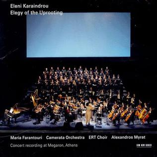 <i>Elegy of the Uprooting</i> 2006 live album by Eleni Karaindrou