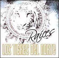 Raices - Los Tigres