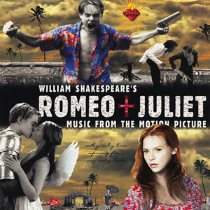 <i>Romeo + Juliet</i> (soundtrack) soundtrack to the 1996 film