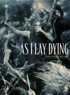 <i>This Is Who We Are</i> (As I Lay Dying album) 2009 video by As I Lay Dying