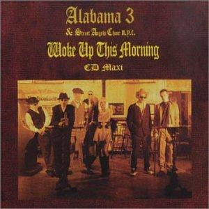 Woke Up This Morning 1997 song by Alabama 3
