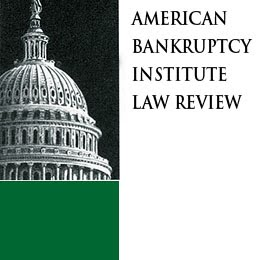 American Bankruptcy Institute Law Review