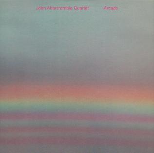 <i>Arcade</i> (John Abercrombie album) 1979 studio album by John Abercrombie Quartet
