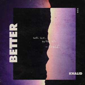 Better (Khalid song) 2018 single by Khalid