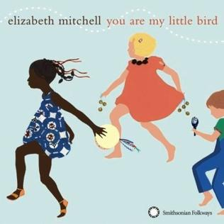Elizabeth Mitchell, You Are My Little Bird