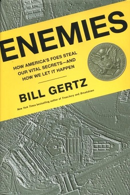 <i>Enemies: How Americas Foes Steal Our Vital Secrets – And How We Let It Happen</i> book by Bill Gertz