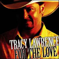 <i>For the Love</i> 2007 studio album by Tracy Lawrence