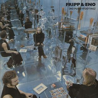 <i>(No Pussyfooting)</i> 1973 studio album by Fripp & Eno