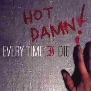 <i>Hot Damn!</i> (Every Time I Die album) 2003 studio album by Every Time I Die