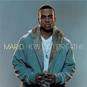 How Do I Breathe 2007 single by Mario
