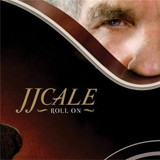 Roll On J J Cale Album Wikipedia
