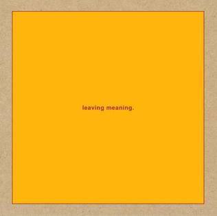 <i>Leaving Meaning</i> 2019 studio album by Swans