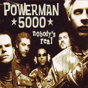 Nobodys Real single by Powerman 5000