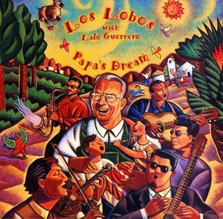 <i>Papas Dream</i> 1995 studio album by Los Lobos with Lalo Guerrero