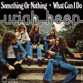 Something or Nothing single by Uriah Heep