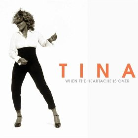 When the Heartache Is Over 1999 single by Tina Turner