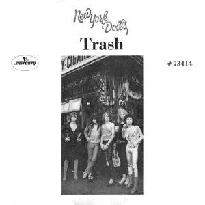 Trash (New York Dolls song) 1973 single by New York Dolls