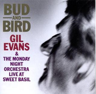 <i>Bud and Bird</i> 1987 live album by Gil Evans & the Monday Night Orchestra