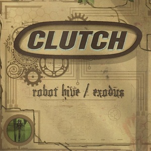 <i>Robot Hive/Exodus</i> 2005 studio album by Clutch