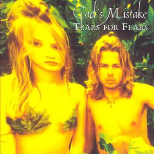 Gods Mistake song by Tears for Fears