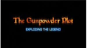 <i>The Gunpowder Plot: Exploding the Legend</i> 2005 film by Mike Slee