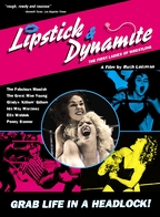 <i>Lipstick and Dynamite, Piss and Vinegar: The First Ladies of Wrestling</i> 2004 film