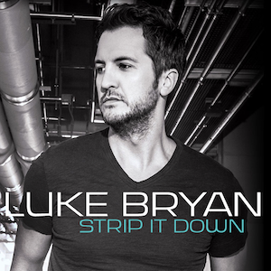 Strip It Down 2015 single by Luke Bryan